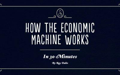Ray Dalio- How the Economic Machine Works. Understanding the Economy from a Hedge Fun Guru